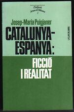 CATALUNYA-ESPANYA: FICCIO I REALITAT - JOSEP-MARIA PUIGJANER - EN CATALAN