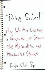 """""""Doing School"""" : How We Are Creating a Generation of Stressed Out,..."""