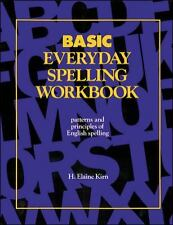 Basic Everyday Spelling Workbooks : Patterns and Principles of English...