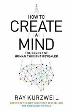 How to Create a Mind: The Secret of Human Thought Revealed by Kurzweil, Ray