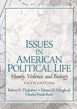 Issues in American Political Life : Money, Violence and Biology by Donna...