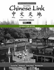 Character Book for Chinese Link: Beginning Chinese, Traditional & Simplified Ch