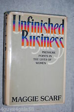 Unfinished Business : Pressure Points in the Lives of Women by Maggie Scarf