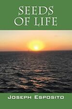 Seeds of Life by Joseph Esposito (2015, Paperback)