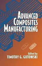 Advanced Composites Manufacturing (1997, Hardcover)