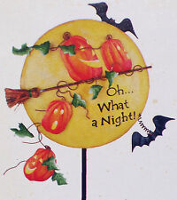 Kathy Hatch OH WHAT A NIGHT Metal Halloween Sign Bats Pumpkins In or Out NIB