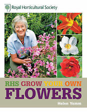 RHS Grow Your Own Flowers (Royal Horticultural Society ..., Yemm, Helen Hardback