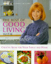 The Best of Good Living with Jane Asher, Hard Back book NEW