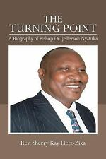 The Turning Point: A Biography of Bishop Dr. Jefferson Nyatuka, Lietz-Zika, Rev.