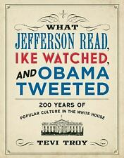 What Jefferson Read, Ike Watched, and Obama Tweeted: 200 Years of Popular Cultur