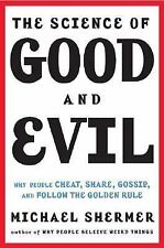 The Science of Good and Evil: Why People Cheat, Gossip, Care, Share, a-ExLibrary