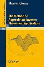 The Method of Approximate Inverse: Theory and Applications (Lecture Notes in Mat