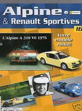 FASCICULE HACHETTE N°16 ALPINE & RENAULT SPORTIVES ALPINE A310 V6 1976