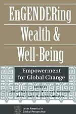 Engendering Wealth and Well-Being: Empowerment for Global Change (Latin America