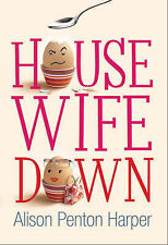 Housewife Down, Alison Penton Harper
