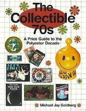 THE COLLECTIBLE '70s A Price Guide to the Polyester Decade Goldberg ENTERTAINING