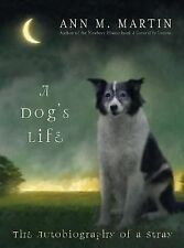 A Dog's Life : The Autobiography of a Stray by Ann M. Martin (2005, Hardcover)