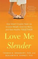 Love Me Slender: How Smart Couples Team Up to Lose Weight, Exercise Mo-ExLibrary