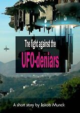 The Fight Against the UFO-Deniers Munck, Jakob -Paperback