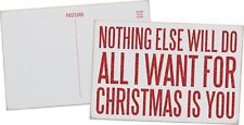 """WOOD POSTCARD SIGN~""""NOTHING ELSE WILL DO ALL I WANT FOR CHRISTMAS IS YOU"""""""