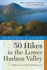 Explorer's Guide 50 Hikes in the Lower Hudson Valley: Hikes and Walks from Westc