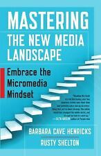 The Age of Micromedia : How to Grow Your Audience and Succeed in a New Media...