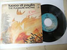 """THE PLEASURE MACHINE""""FUOCO DI PAGLIA-disco 45 giri COLUMBIA Italy 1970"""" RARO"""