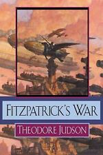 Theodore Judson - Fitzpatricks War (2004) - Used - Trade Cloth (Hardcover)
