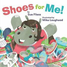Shoes for Me! Fliess, Sue Hardcover