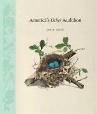 AMERICA'S OTHER AUDUBON - JOY M. KISER (HARDCOVER) NEW