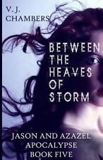 Between the Heaves of Storm by V. Chambers (2013, Paperback)