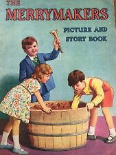 1st Ed Childrens Fiction Book c1940s 50s The MERRYMAKERS PICTURE & STORY BOOK