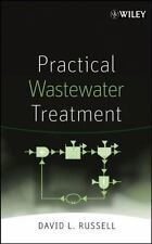 Practical Wastewater Treatment by David L. Russell (2006, Hardcover)
