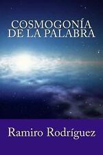 Cosmogonía de la Palabra by Ramiro Rodríguez (2013, Paperback)