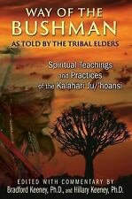 Way of the Bushman: Spiritual Teachings and Practices of the Kalahari Jul'hoansi
