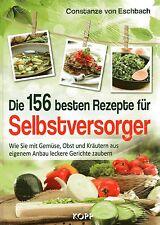 DIE 156 BESTEN REZEPTE FÜR SELBSTVERSORGER - Constanze von Eschbach BUCH - 1 KG