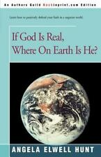 If God Is Real, Where on Earth Is He by Angela Elwell Hunt (2000, Paperback)