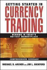 Getting Started in Currency Trading: Winning in Today's Hottest Marketplace by B