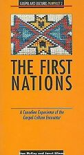 The First Nations: A Canadian Experience of the Gospel-Culture Encounter-Pamphle