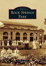 Rock Springs Park (Images of America), Comm, Joseph A., Good Book