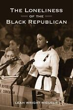 The Loneliness of the Black Republican: Pragmatic Politics and the Pursuit of Po