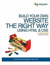 Build Your Own Website The Right Way Using Html and Css by Ian Oyd 3rd Edition