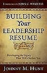 BUILDING YOUR LEADERSHIP RESUME - JOHN C. MAXWELL JOHNNY M. HUNT (PAPERBACK) NEW