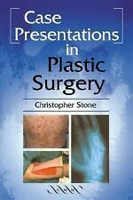 Case Presentations in Plastic Surgery by Christopher Stone (2004, Paperback)