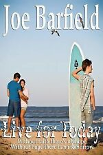 Live for Today by Joe Barfield (2013, Paperback)