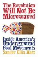 The Revolution Will Not Be Microwaved: Inside America's Underground Fo-ExLibrary