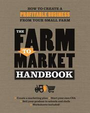 The Farm to Market Handbook: How to create a profitable business from your sma..