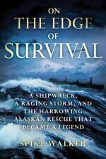 On the Edge of Survival : A Shipwreck, a Raging Storm, and the Harrowing...