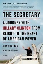 The Secretary: A Journey with Hillary Clinton from Beirut to the Heart of Ameri
