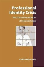Professional Identity Crisis: Race, Class, Gender, and Success at Prof-ExLibrary